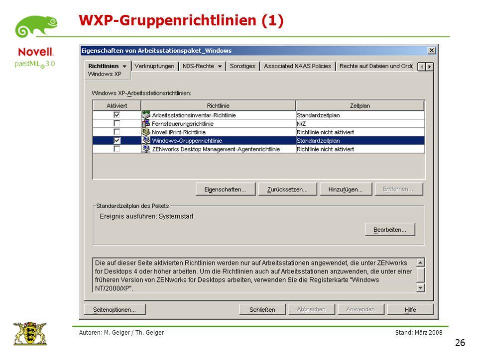 Stand: März 2008 26 Autoren: M. Geiger / Th. Geiger WXP-Gruppenrichtlinien (1)