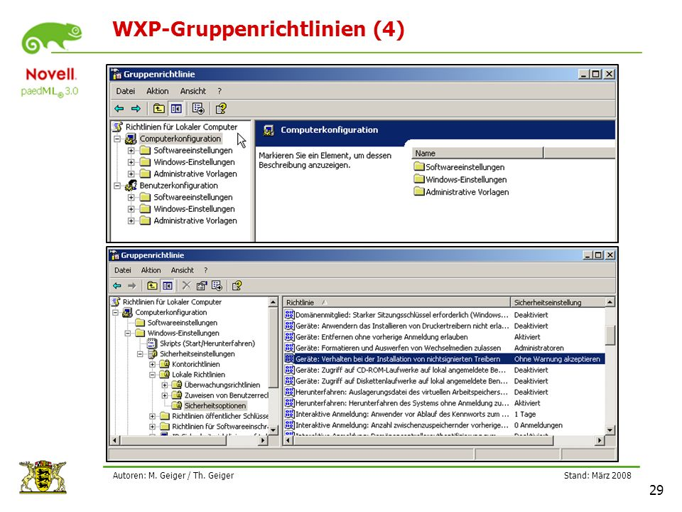 Stand: März 2008 29 Autoren: M. Geiger / Th. Geiger WXP-Gruppenrichtlinien (4)