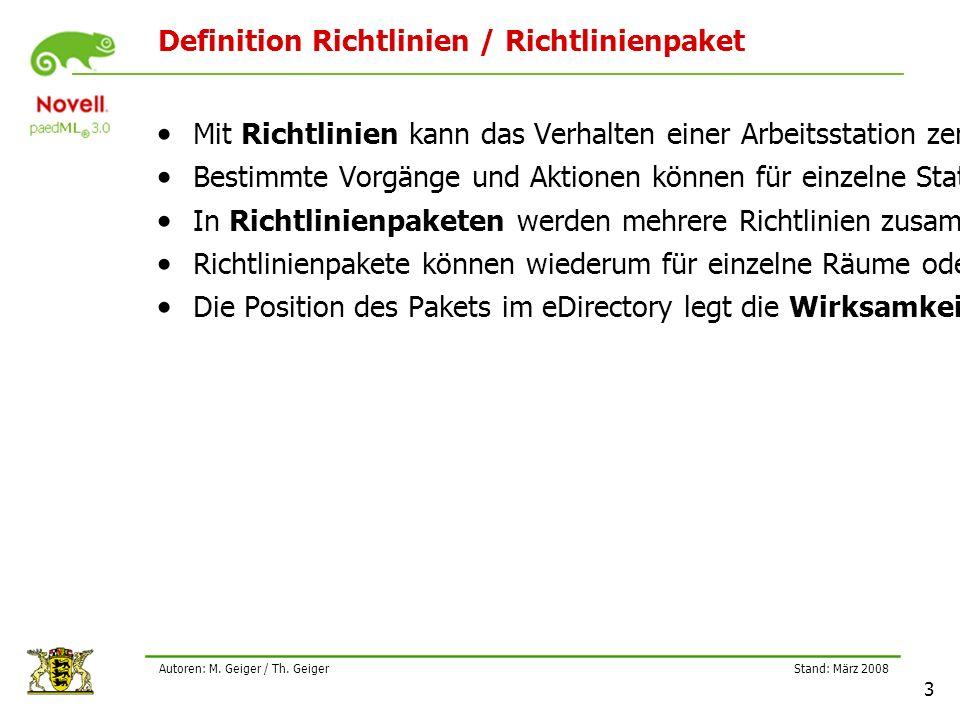 Stand: März 2008 3 Autoren: M. Geiger / Th. Geiger Definition Richtlinien / Richtlinienpaket Mit Richtlinien kann das Verhalten einer Arbeitsstation z
