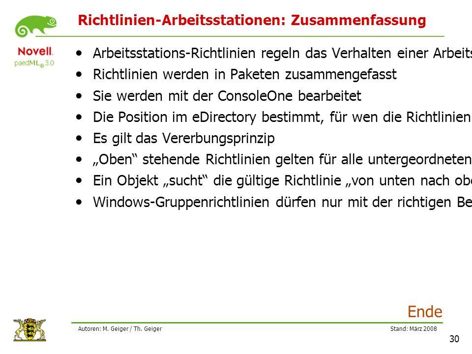 Stand: März 2008 30 Autoren: M. Geiger / Th. Geiger Richtlinien-Arbeitsstationen: Zusammenfassung Arbeitsstations-Richtlinien regeln das Verhalten ein