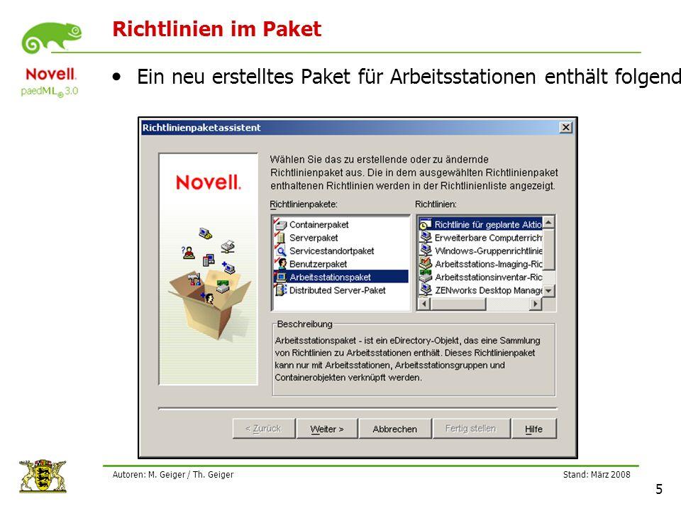 Stand: März 2008 5 Autoren: M. Geiger / Th. Geiger Richtlinien im Paket Ein neu erstelltes Paket für Arbeitsstationen enthält folgende Richtlinien:
