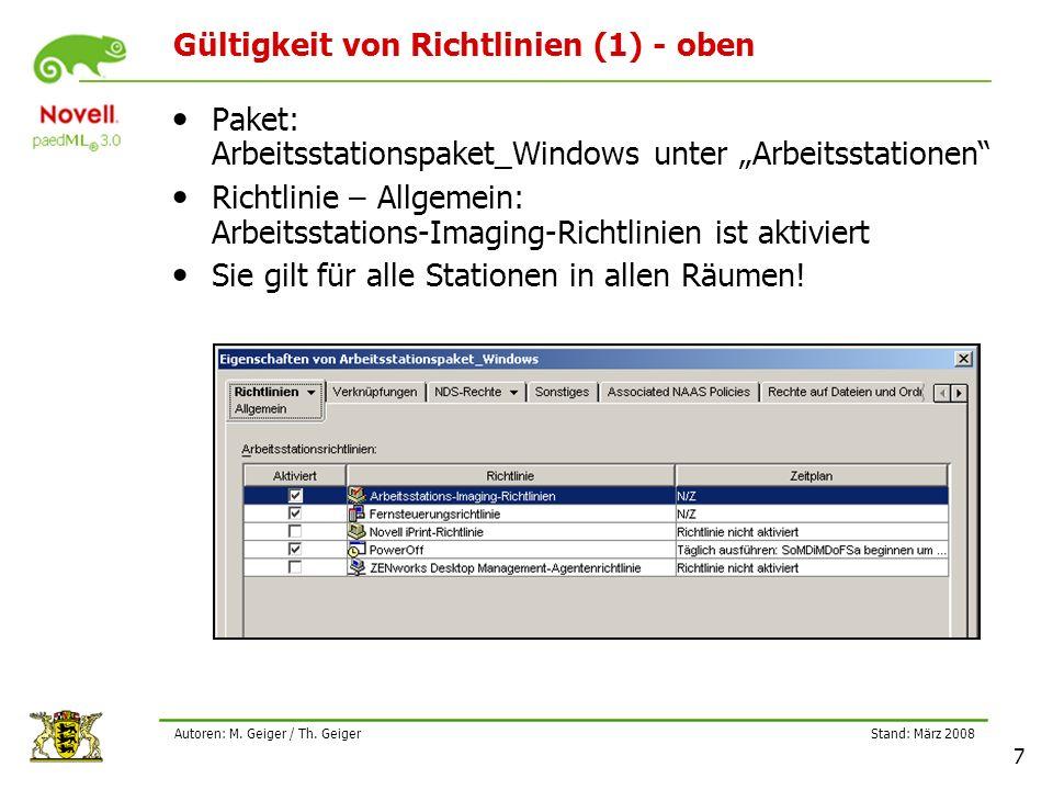 Stand: März 2008 28 Autoren: M. Geiger / Th. Geiger WXP-Gruppenrichtlinien (3)