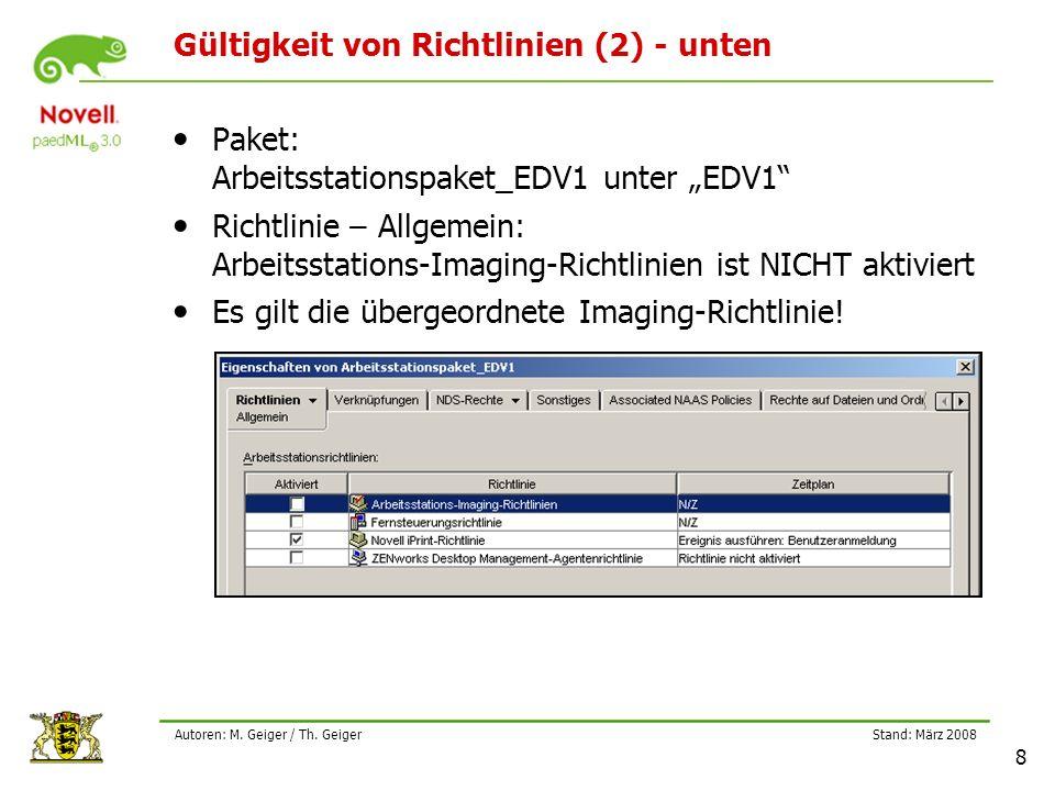 """Stand: März 2008 8 Autoren: M. Geiger / Th. Geiger Gültigkeit von Richtlinien (2) - unten Paket: Arbeitsstationspaket_EDV1 unter """"EDV1"""" Richtlinie – A"""