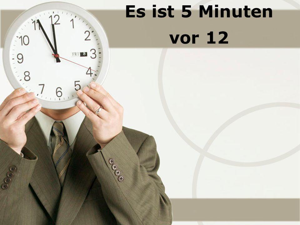 Es ist 5 Minuten vor 12