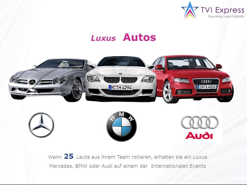 Luxus Autos Wenn 25 Leute aus ihrem Team rotieren, erhalten sie ein Luxus Mercedes, BMW oder Audi auf einem der Internationalen Events
