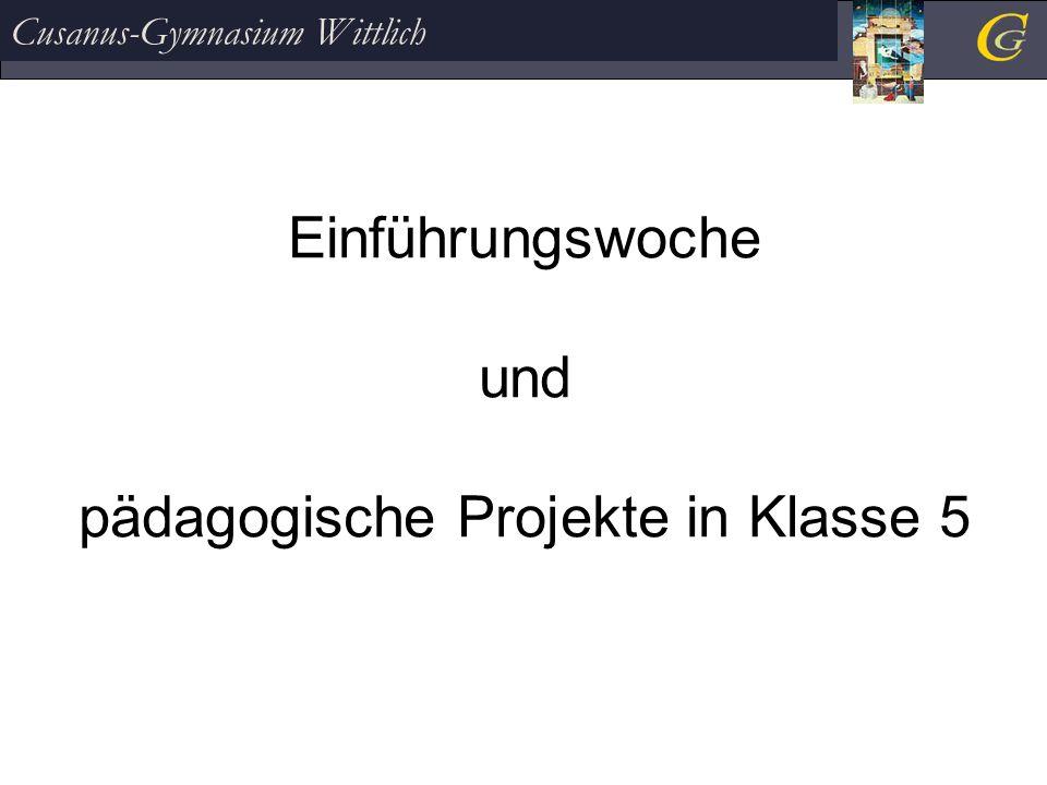 Einführungswoche und pädagogische Projekte in Klasse 5 Cusanus-Gymnasium Wittlich