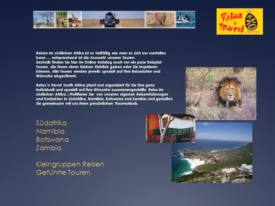 Reisen im südlichen Afrika ist so vielfältig wie man es sich nur vorstellen kann....