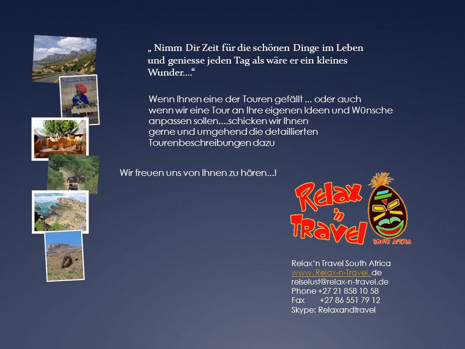 """"""" Nimm Dir Zeit für die schönen Dinge im Leben und geniesse jeden Tag als wäre er ein kleines Wunder.... Relax'n Travel South Africa www."""