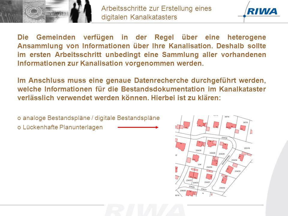 Die Gemeinden verfügen in der Regel über eine heterogene Ansammlung von Informationen über Ihre Kanalisation.