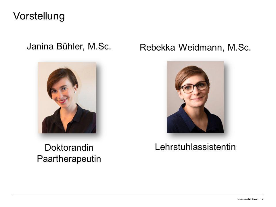 Vorstellung Janina Bühler, M.Sc. Doktorandin Paartherapeutin 2 Rebekka Weidmann, M.Sc.