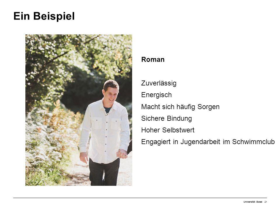 Ein Beispiel Universität Basel21 Roman Zuverlässig Energisch Macht sich häufig Sorgen Sichere Bindung Hoher Selbstwert Engagiert in Jugendarbeit im Schwimmclub