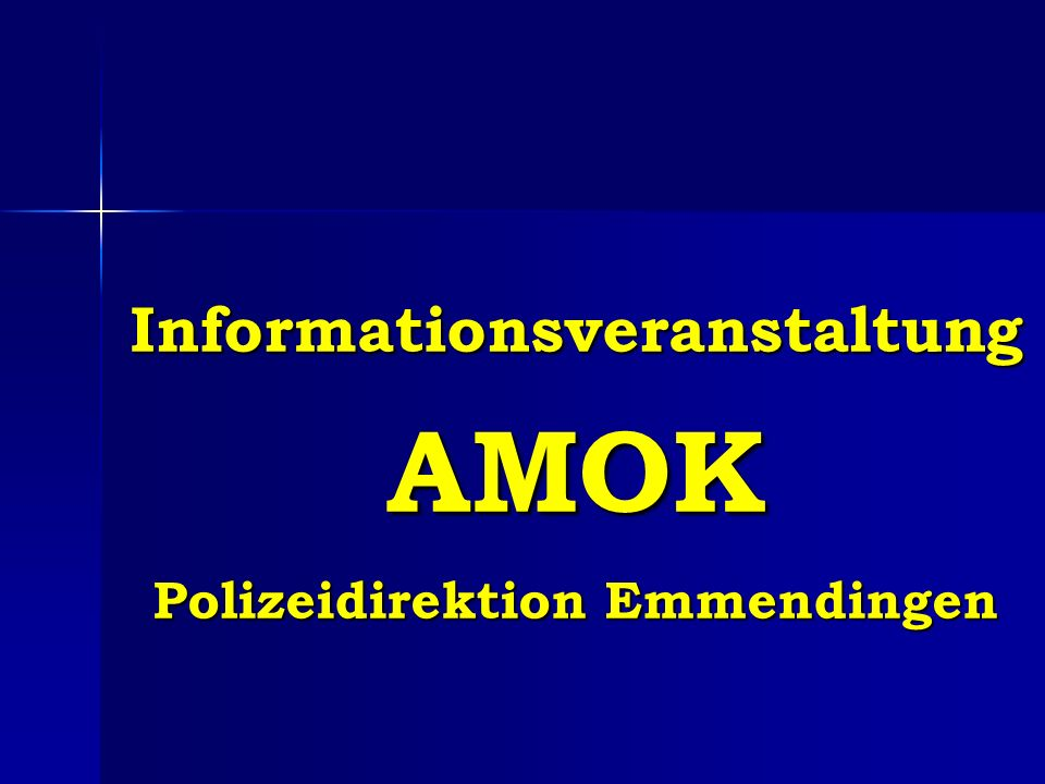Informationsveranstaltung AMOK Polizeidirektion Emmendingen