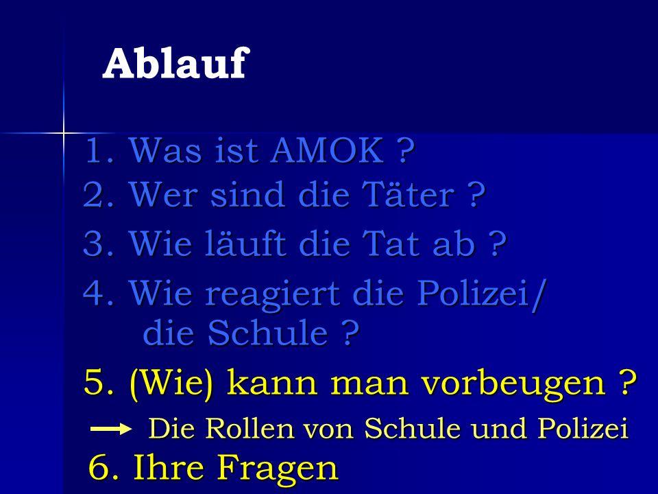 1.Was ist AMOK . Ablauf 2. Wer sind die Täter . 3.