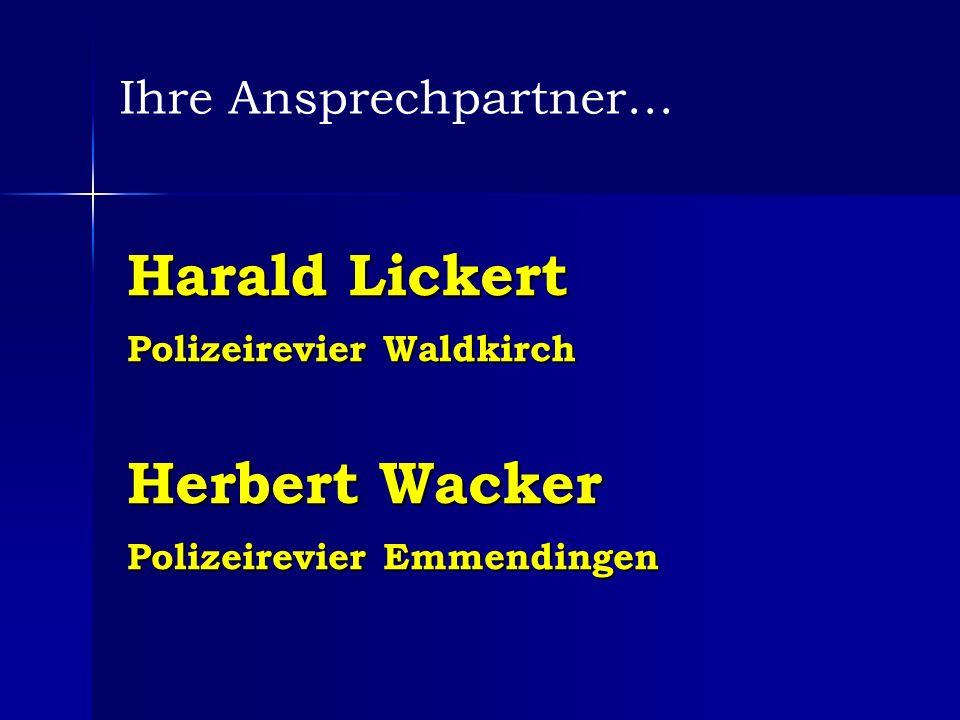 Harald Lickert Polizeirevier Waldkirch Herbert Wacker Polizeirevier Emmendingen Ihre Ansprechpartner…