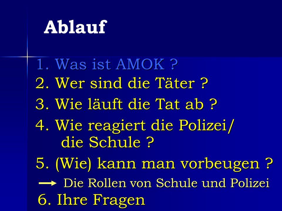 1. Was ist AMOK . Ablauf 2. Wer sind die Täter .