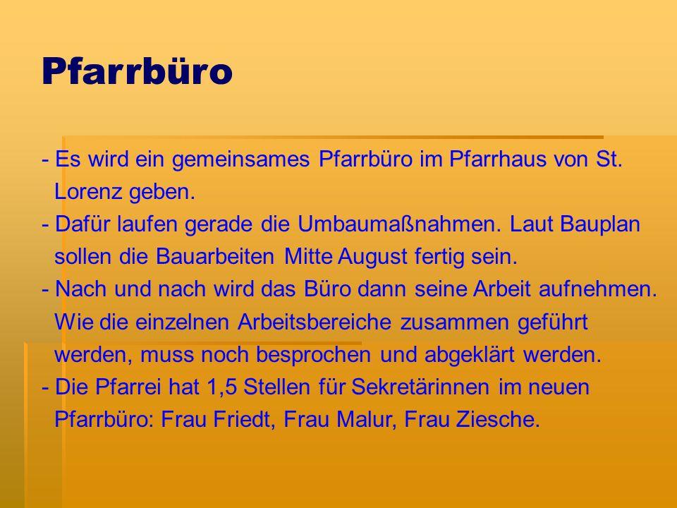 Pfarrbüro - Es wird ein gemeinsames Pfarrbüro im Pfarrhaus von St.