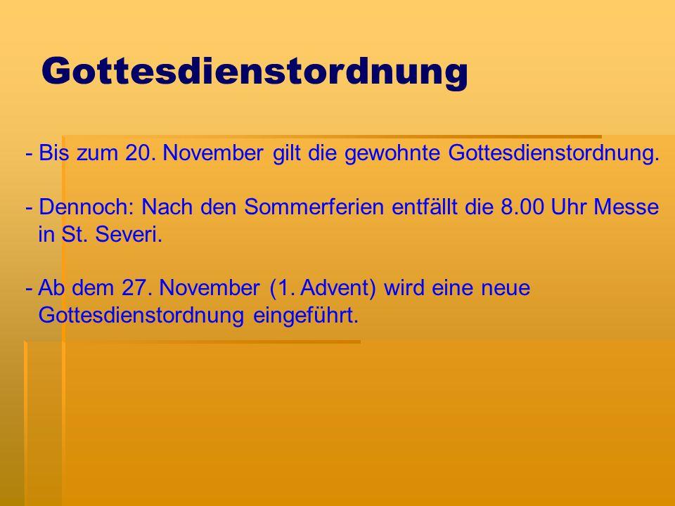 Gottesdienstordnung - Bis zum 20. November gilt die gewohnte Gottesdienstordnung.