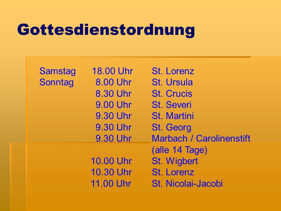 Gottesdienstordnung Samstag 18.00 Uhr St. Lorenz Sonntag 8.00 Uhr St.