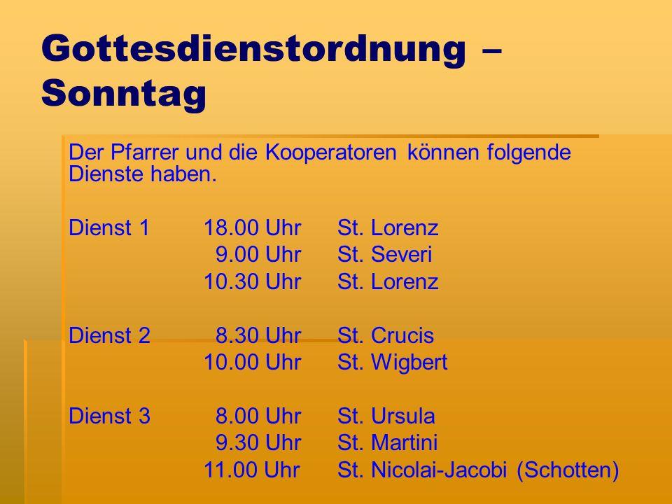 Gottesdienstordnung – Sonntag Der Pfarrer und die Kooperatoren können folgende Dienste haben.