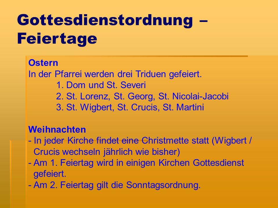 Gottesdienstordnung – Feiertage Ostern In der Pfarrei werden drei Triduen gefeiert.