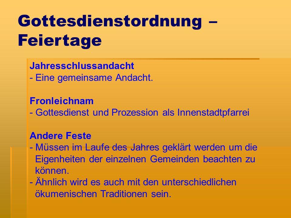 Gottesdienstordnung – Feiertage Jahresschlussandacht - Eine gemeinsame Andacht.