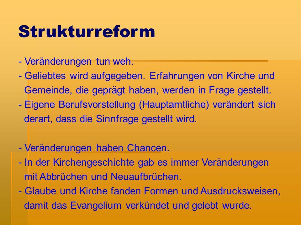 Strukturreform - Veränderungen tun weh. - Geliebtes wird aufgegeben.