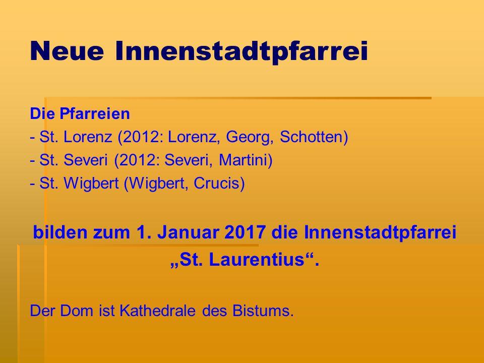 Neue Innenstadtpfarrei Die Pfarreien - St. Lorenz (2012: Lorenz, Georg, Schotten) - St.