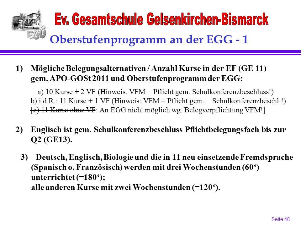 Seite:48 48 Oberstufenprogramm an der EGG - 1 3)Deutsch, Englisch, Biologie und die in 11 neu einsetzende Fremdsprache (Spanisch o.