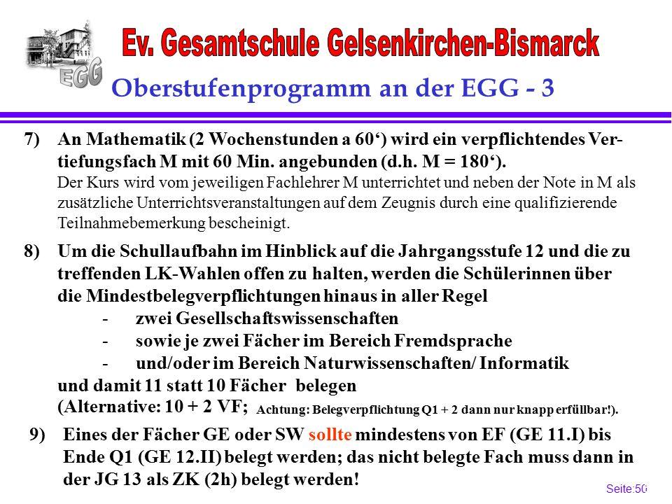 Seite:50 50 Oberstufenprogramm an der EGG - 3 7)An Mathematik (2 Wochenstunden a 60') wird ein verpflichtendes Ver- tiefungsfach M mit 60 Min.