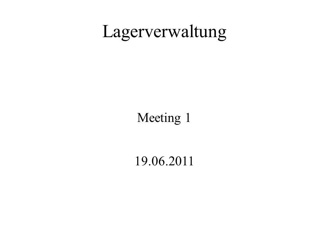 Lagerverwaltung Meeting 1 19.06.2011