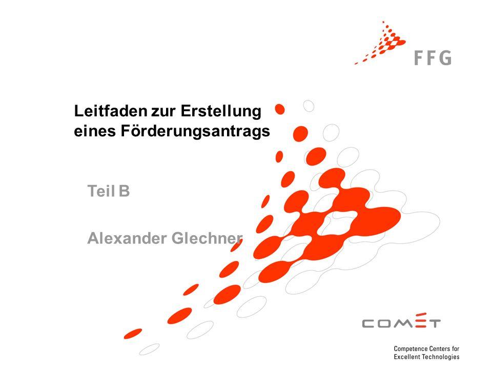 Leitfaden zur Erstellung eines Förderungsantrags Teil B Alexander Glechner