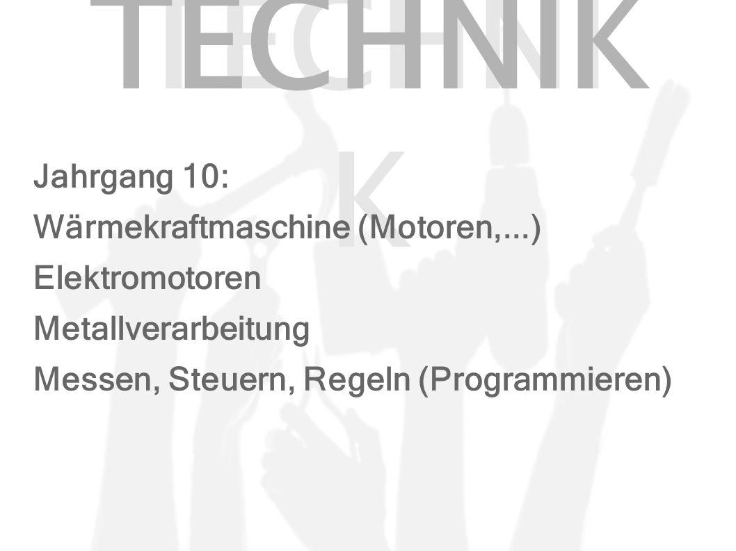 TECHNI K Jahrgang 10: Wärmekraftmaschine (Motoren,...) Elektromotoren Metallverarbeitung Messen, Steuern, Regeln (Programmieren)