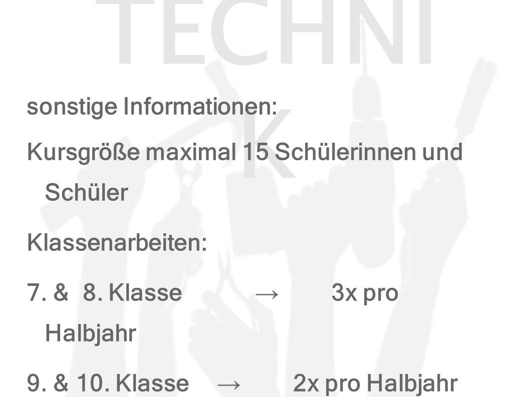 TECHNI K sonstige Informationen: Kursgröße maximal 15 Schülerinnen und Schüler Klassenarbeiten: 7.