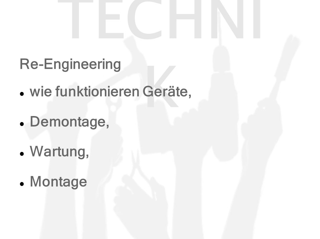 TECHNI K Re-Engineering wie funktionieren Geräte, Demontage, Wartung, Montage