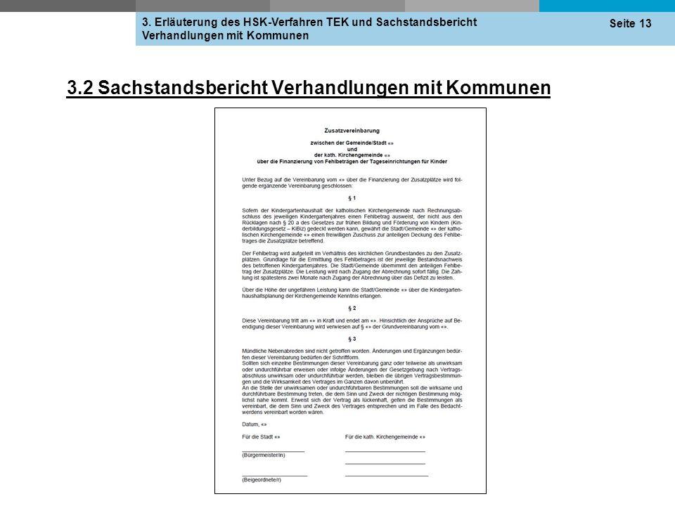 3.2 Sachstandsbericht Verhandlungen mit Kommunen 3. Erläuterung des HSK-Verfahren TEK und Sachstandsbericht Verhandlungen mit Kommunen Seite 13