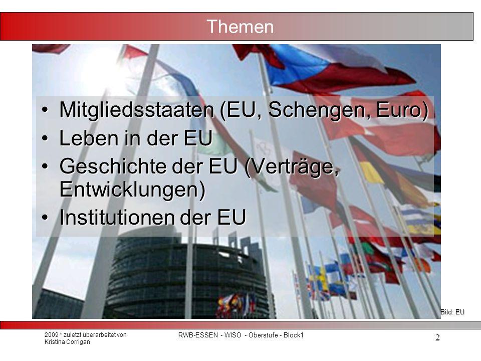 2009 * zuletzt überarbeitet von Kristina Corrigan RWB-ESSEN - WISO - Oberstufe - Block1 13 Die Europäischen Gemeinschaft bekommt Organe 1967 werden die Organe der Europäischen Gemeinschaften EGKS, EWG und EURATOM zu den einheitlichen Organen der Europäischen Gemeinschaft (EG): - Europäische Kommission -Ministerrat (heute: Rat der EU, nicht verwechseln mit Europäischem Rat), - Europäisches Parlament