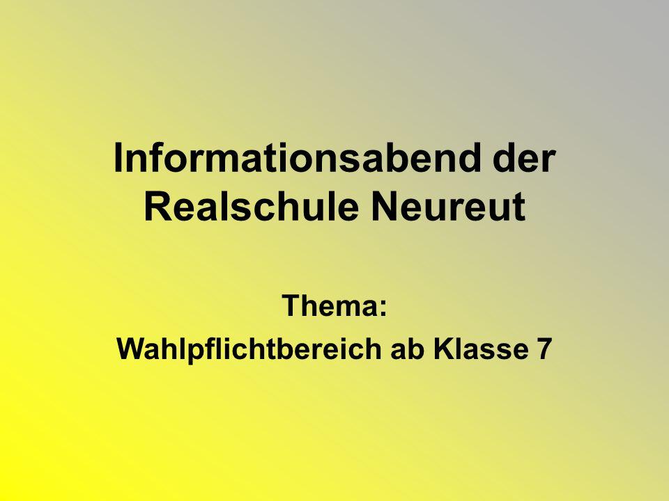 Informationsabend der Realschule Neureut Thema: Wahlpflichtbereich ab Klasse 7