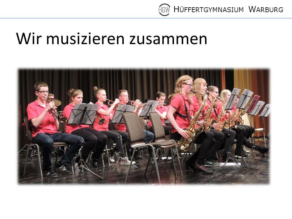 H ÜFFERTGYMNASIUM W ARBURG Wir musizieren zusammen