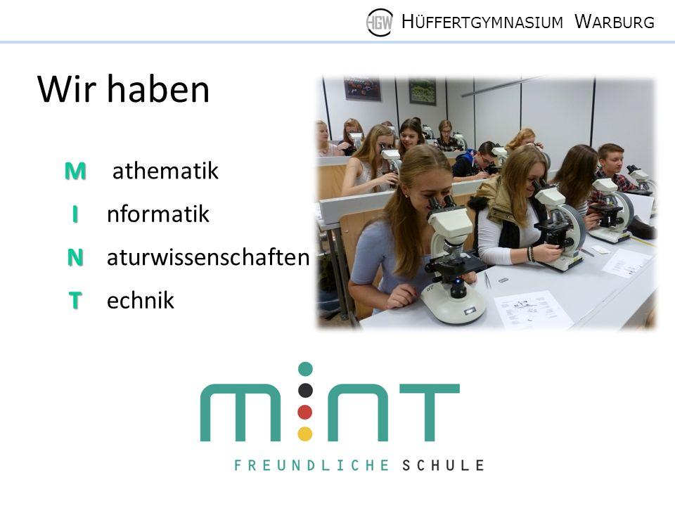 H ÜFFERTGYMNASIUM W ARBURG Wir habenM athematikInformatik Naturwissenschaften Technik
