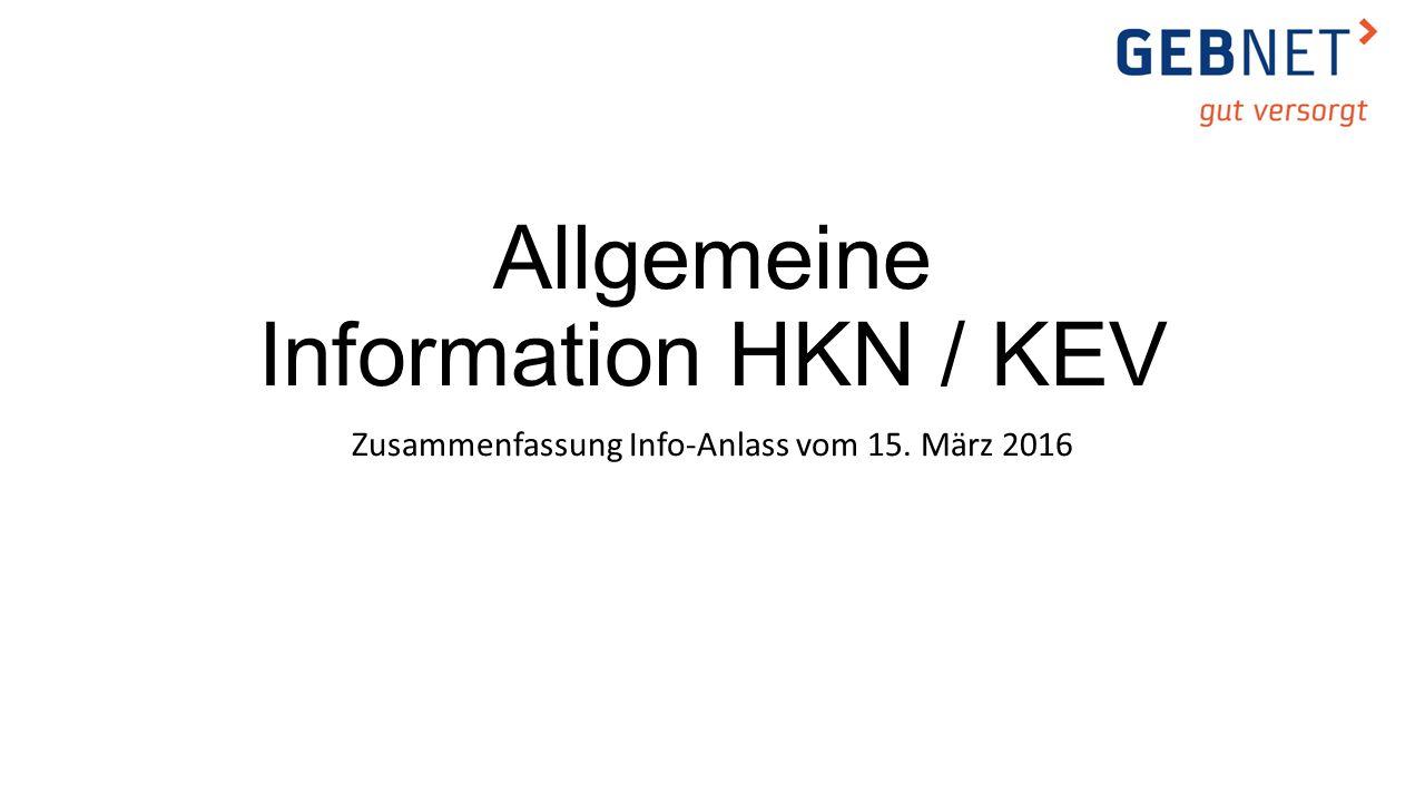 Allgemeine Information HKN / KEV Zusammenfassung Info-Anlass vom 15. März 2016