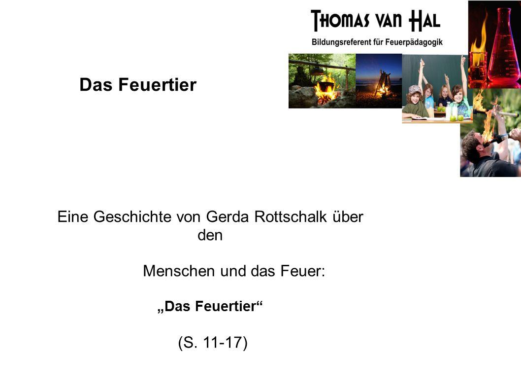 """Das Feuertier Eine Geschichte von Gerda Rottschalk über den Menschen und das Feuer: """"Das Feuertier (S."""