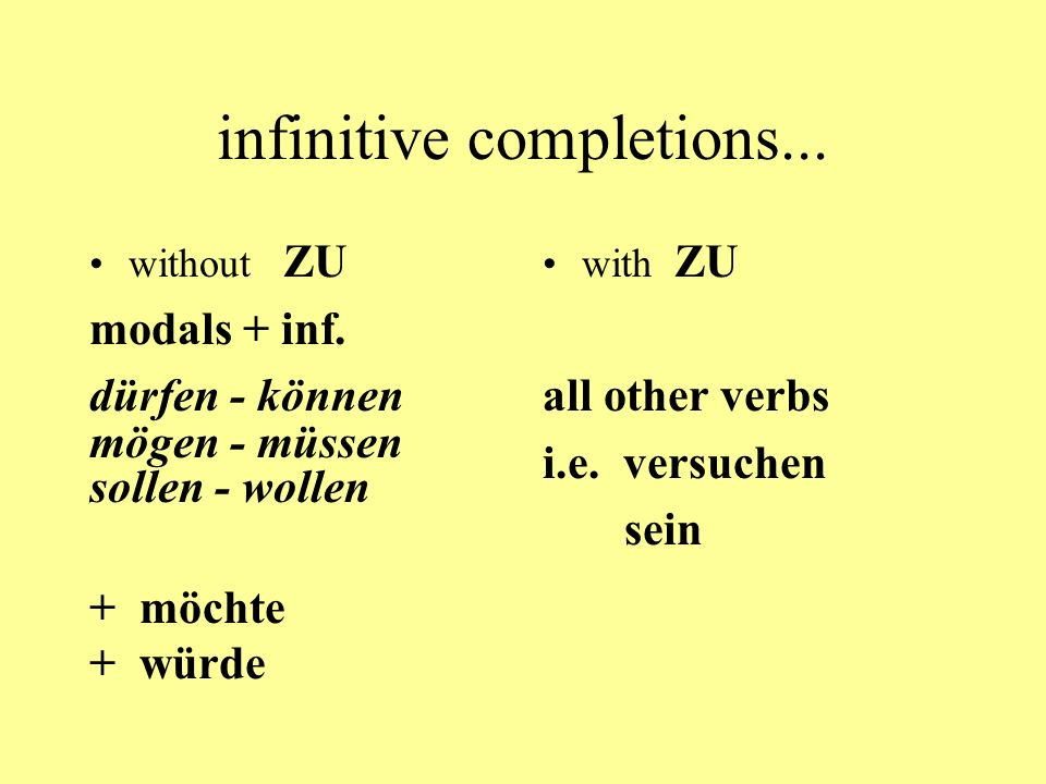 infinitive completions... without ZU modals + inf.