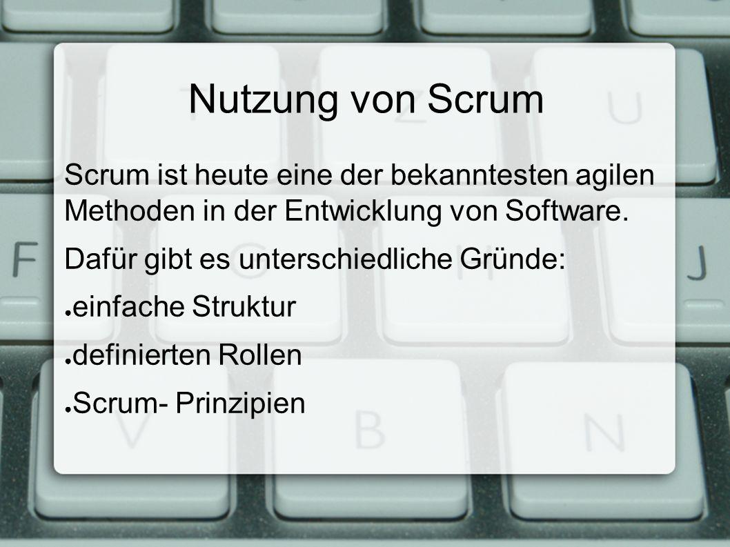 Nutzung von Scrum Scrum ist heute eine der bekanntesten agilen Methoden in der Entwicklung von Software.