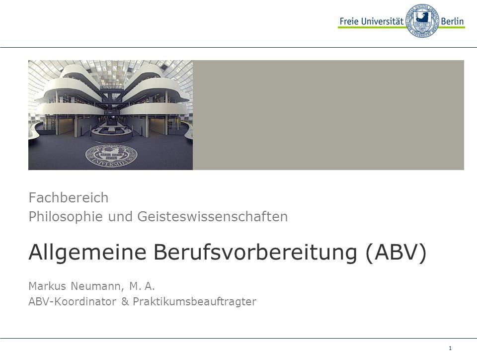 1 Fachbereich Philosophie und Geisteswissenschaften Allgemeine Berufsvorbereitung (ABV) Markus Neumann, M.
