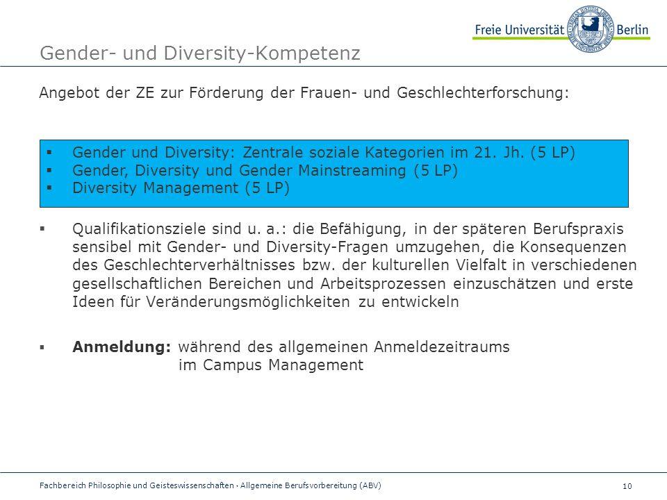 10 Gender- und Diversity-Kompetenz Angebot der ZE zur Förderung der Frauen- und Geschlechterforschung:  Qualifikationsziele sind u.
