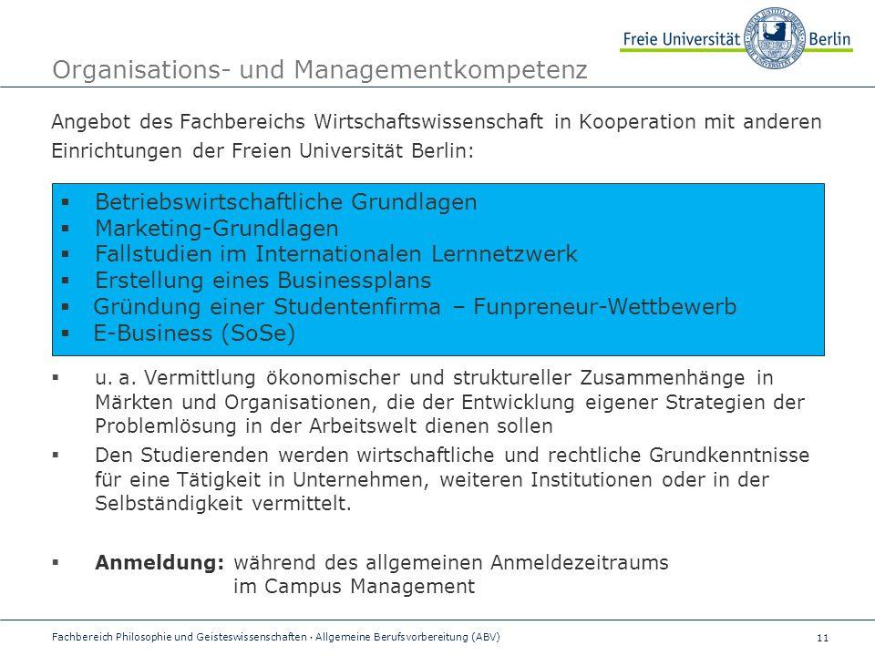 11 Organisations- und Managementkompetenz Angebot des Fachbereichs Wirtschaftswissenschaft in Kooperation mit anderen Einrichtungen der Freien Universität Berlin:  u.