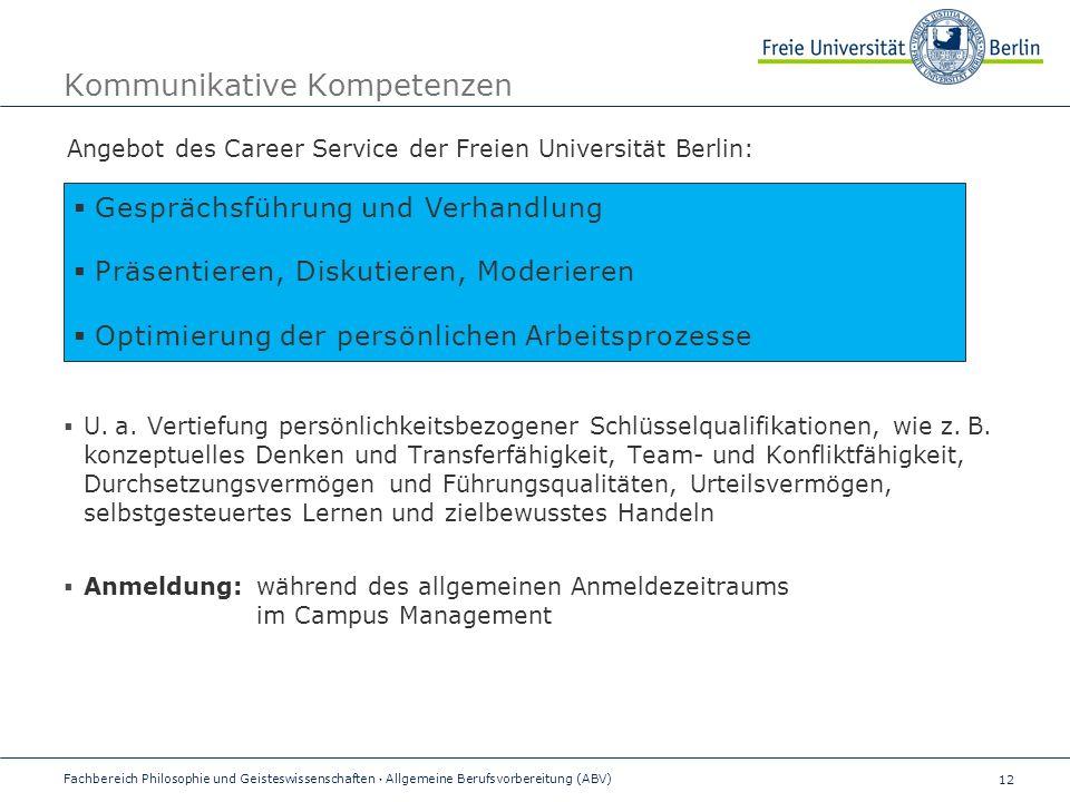 12 Kommunikative Kompetenzen Angebot des Career Service der Freien Universität Berlin:  U.