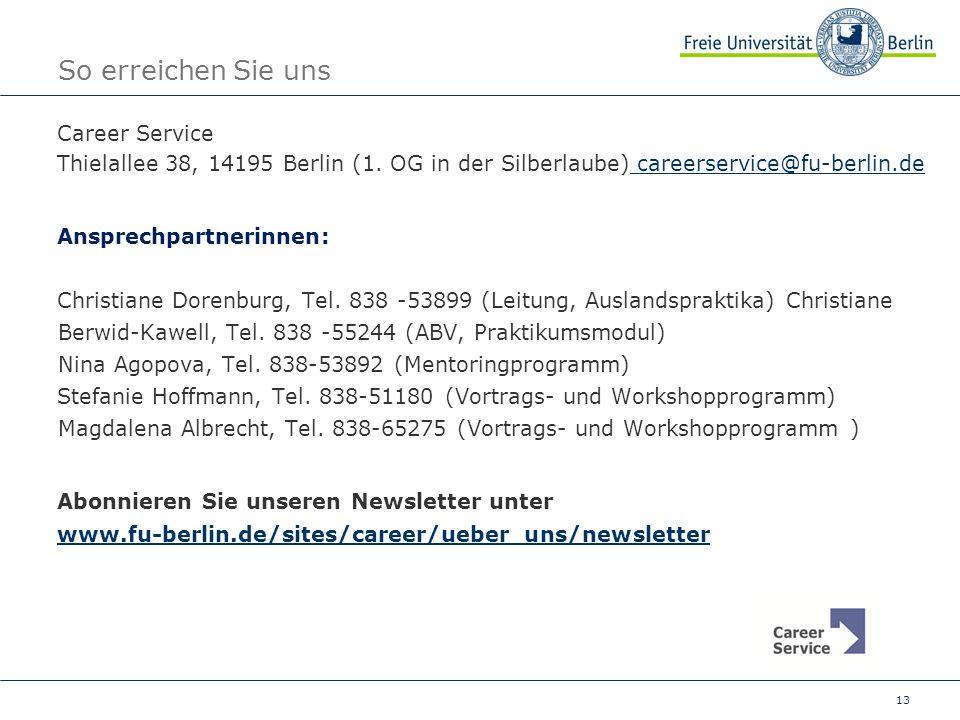 13 So erreichen Sie uns Career Service Thielallee 38, 14195 Berlin (1.