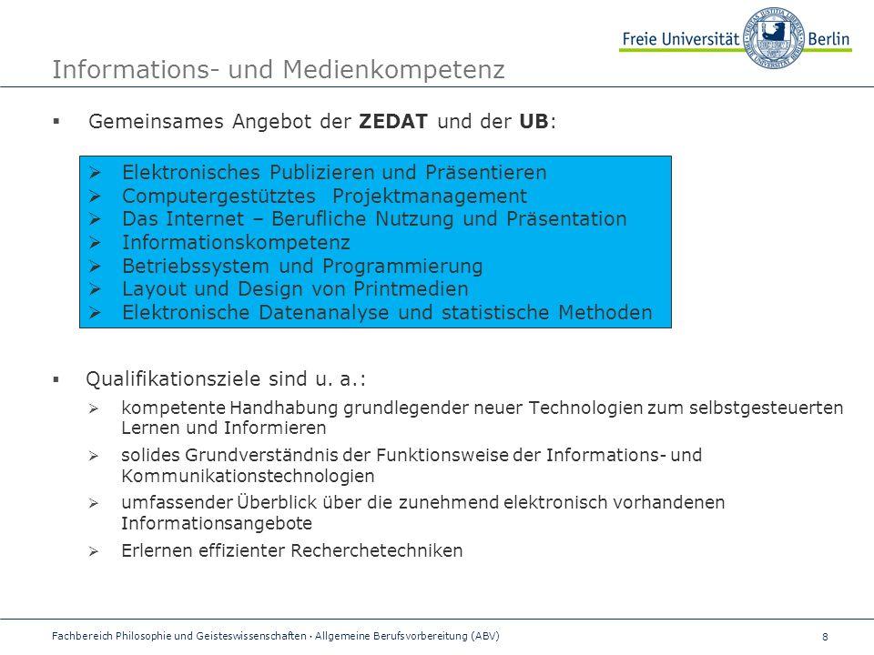 8 Informations- und Medienkompetenz  Gemeinsames Angebot der ZEDAT und der UB:  Qualifikationsziele sind u.