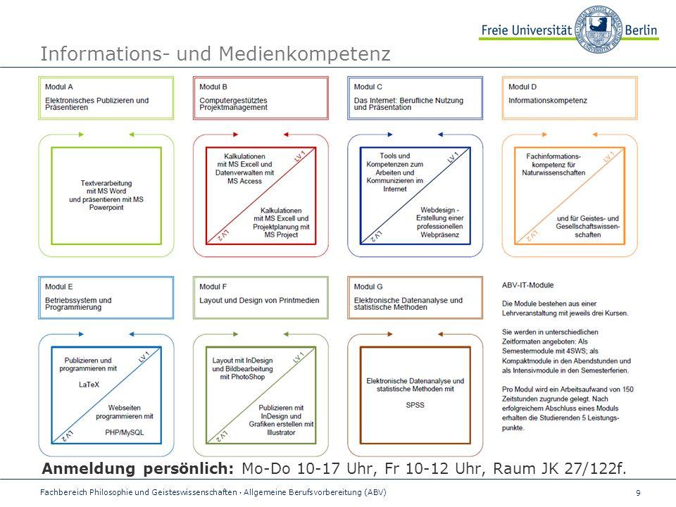 9 Informations- und Medienkompetenz Anmeldung persönlich: Mo-Do 10-17 Uhr, Fr 10-12 Uhr, Raum JK 27/122f.